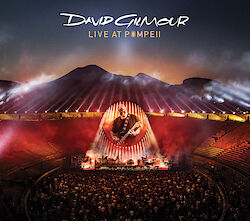 David Gilmour – Live at Pompeii – CD/DVD/Blu-ray (Coverbild © Columbia Records)